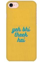 Yeh Bhi Theek Hai for Apple iPhone 7