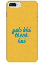 Yeh Bhi Theek Hai for Apple iPhone 7 Plus