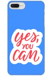 Yes You Can for Apple iPhone 7 Plus
