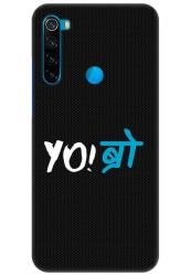 YO Bro for Redmi Note 8