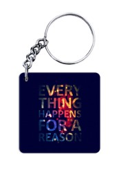 Everything Happens for a Reason Keychain