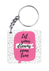 Let Your Dreams Come True Keychain