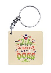 Life is Better with Dogs Keychain