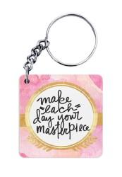 Make Each Day Your Masterpiece Keychain