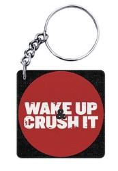 Wake Up and Crush It Keychain