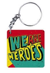 We are Heroes Keychain
