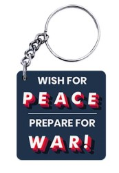 Wish For Peace – Prepare for War Keychain
