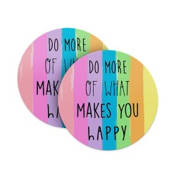 Do What Makes You Happy Coasters