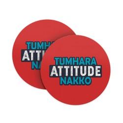 Tumhara Attitude Nakko Coasters