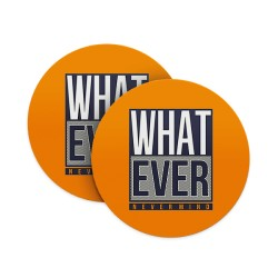Whatever – Nevermind Coasters