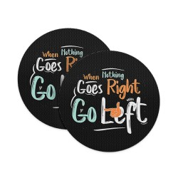 When Nothing Goes Right Go Left Coasters