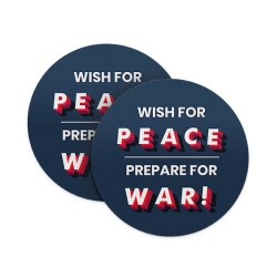Wish For Peace – Prepare for War Coasters