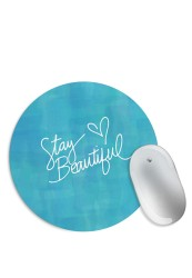 Stay Beautiful Mouse Pad