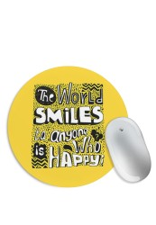 World Smiles when Happy Mouse Pad