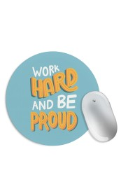 Work Hard be Proud Mouse Pad