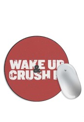 Wake Up and Crush It Mouse Pad