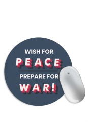 Wish For Peace – Prepare for War Mouse Pad