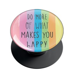 Do What Makes You Happy Phone Grip