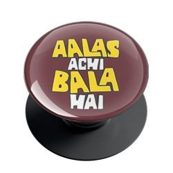 Aalas Acchi Bala Hai Phone Grip