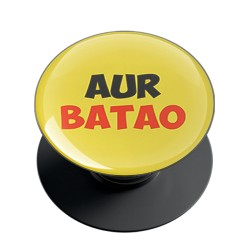 Aur Batao Phone Grip