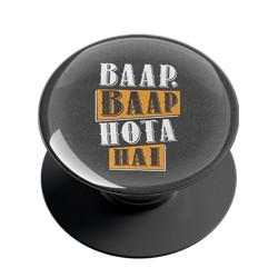 Baap Baap Hota Hai Phone Grip