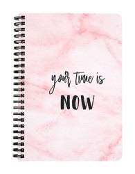 Your Time is Now Notebook