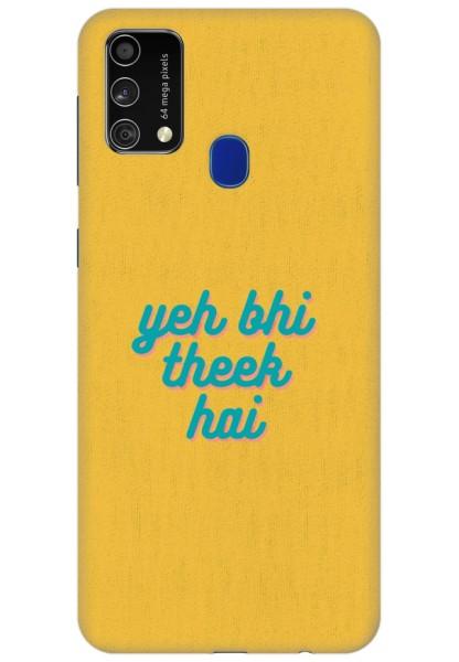 Yeh Bhi Theek Hai for Samsung Galaxy F41