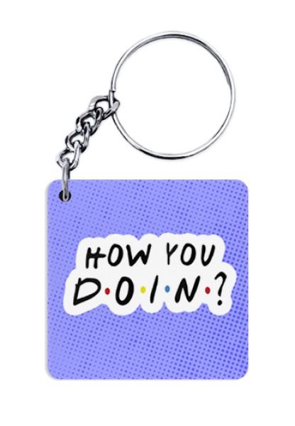 How You Doin Keychain
