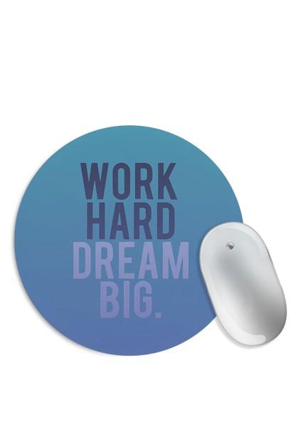 Work Hard Dream Big Mouse Pad
