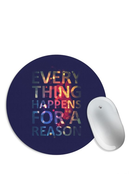 Everything Happens for a Reason Mouse Pad