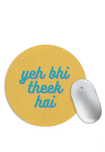 Yeh Bhi Theek Hai Mouse Pad