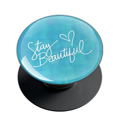 Stay Beautiful Phone Grip