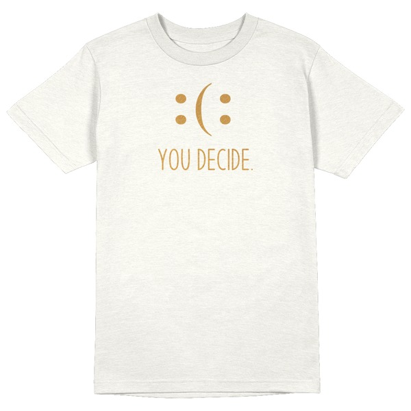 You Decide Round Collar Cotton Tshirt
