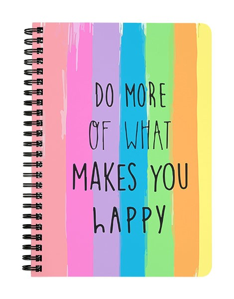 Do What Makes You Happy Notebook