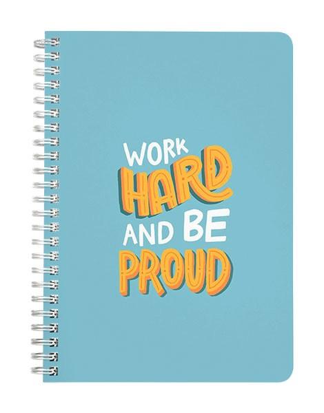 Work Hard be Proud Notebook